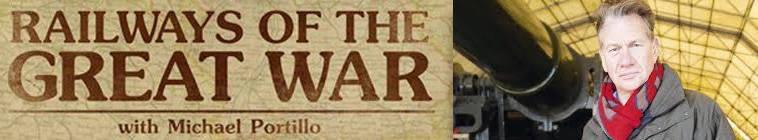 Railways of the Great War With Michael Portillo S01E03 REPACK DVDRip x264-TASTETV