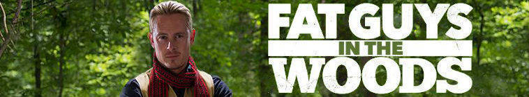 Fat Guys in the Woods S01E06 Trial by Fire HDTV x264-W4F