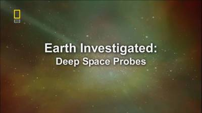 National Geographic - Earth Investigated: Deep Space Probes (2007) 720p HDTV x264 AC3-MVGroup
