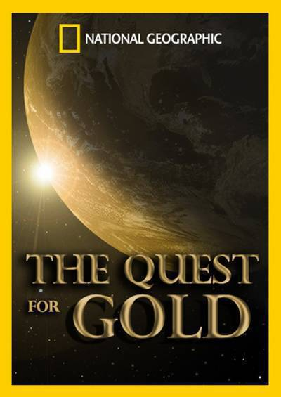 National Geographic - The Quest for Gold (2014) 480p HDTV x264-mSD