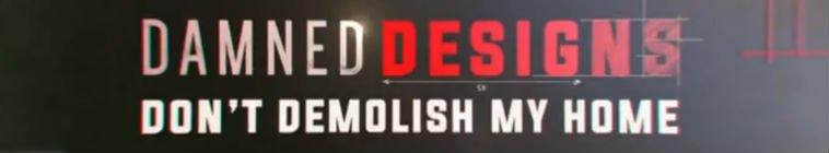 Damned Designs Dont Demolish My Home S01E03 HDTV x264-C4TV