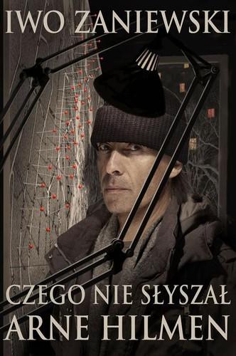 Iwo Zaniewski - Czego nie slyszal Arne Hilmen