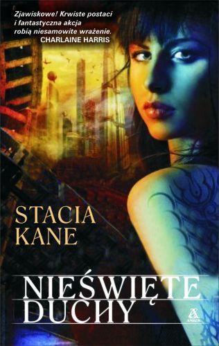 Stacia Kane - Nieświęte duchy