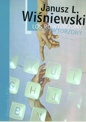 Janusz Leon Wiśniewski - Los powtórzony