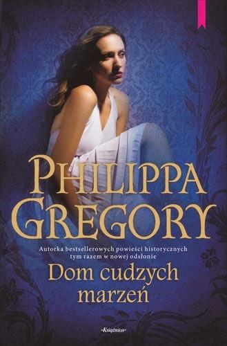 Philippa Gregory - Dom cudzych marzeń