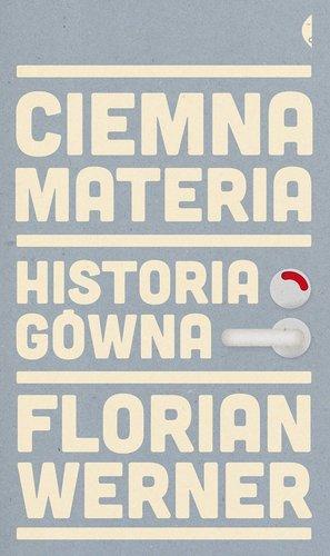 Ciemna materia: Historia g�wna - Florian Werner
