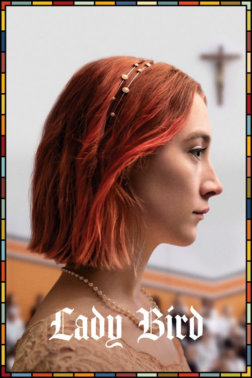 Lady Bird 2017 BluRay 1080p DTS-HD MA 5 1 AVC REMUX-FraMeSToR