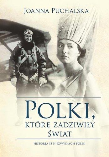 Polki które zadziwiły świat - Joanna Puchalska
