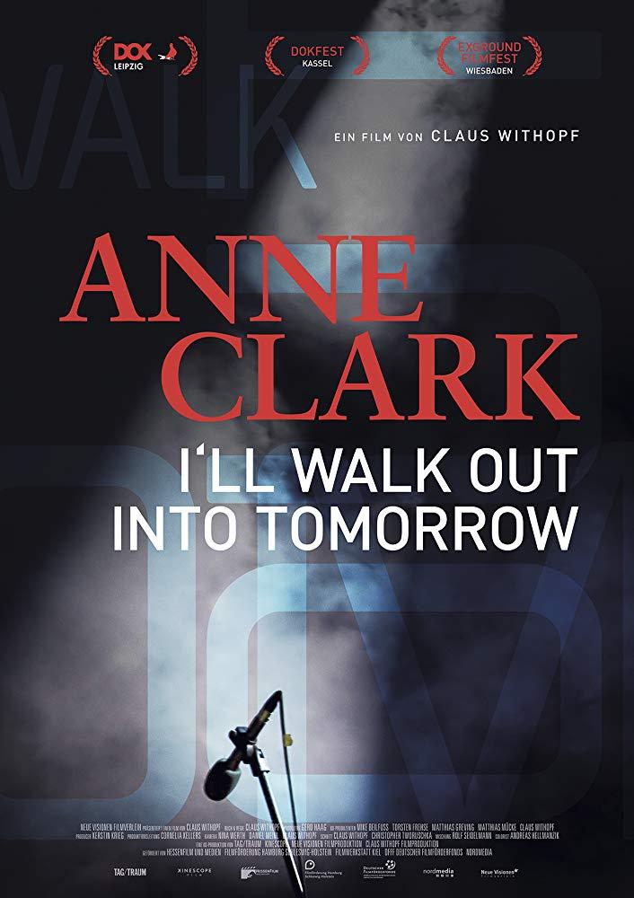 Anne Clark I Will Walk Out Into Tomorrow 2018 DOCU 720p BluRay x264-GETiT