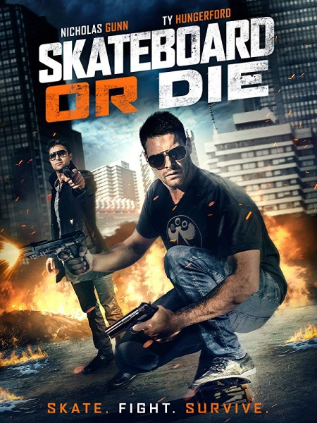 Skateboard or Die (2018) HDRip XviD AC3-EVO