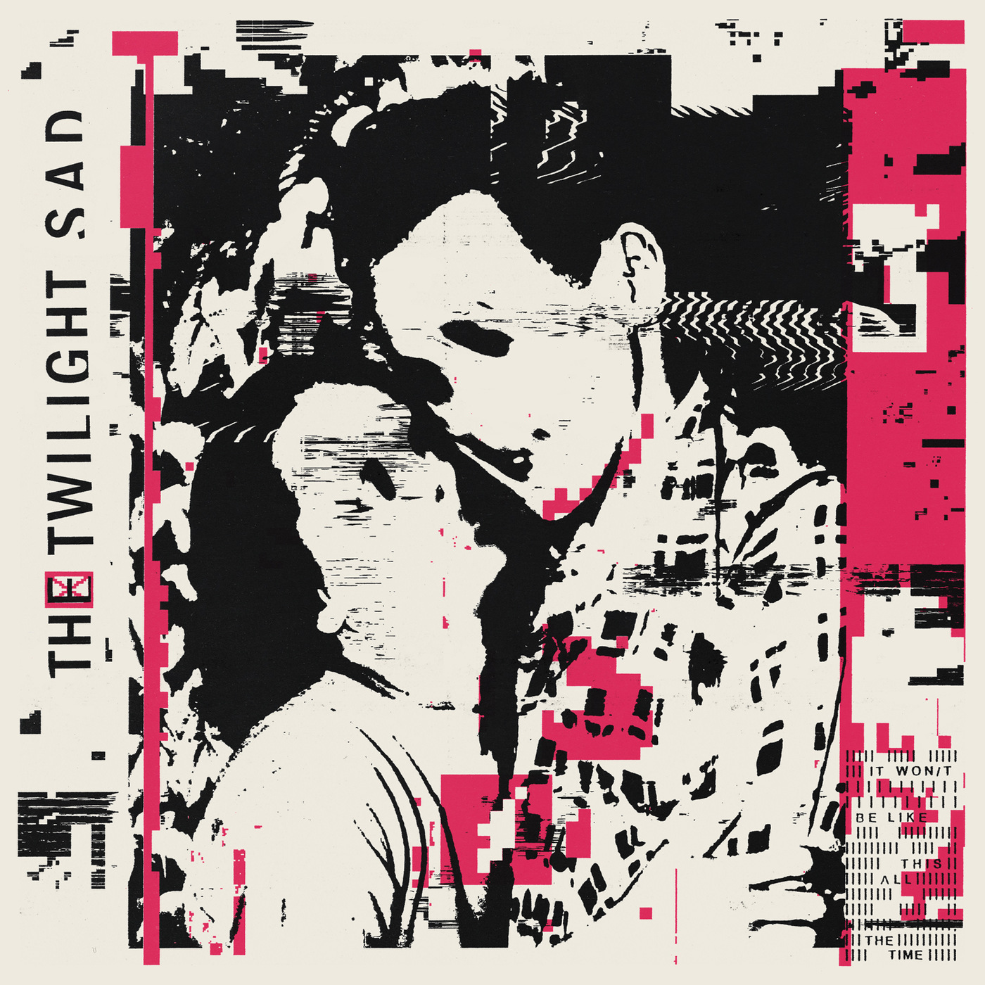 The Twilight Sad - It Wont Be Like This All the Time (2019) [24 44 FLAC]