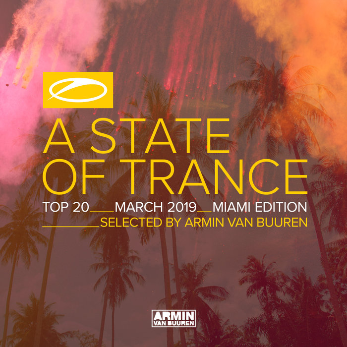 VA - A State Of Trance Top March 2019 Selected By Armin Van Buuren Miami Edition (2019)