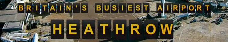 Britains Busiest Airport Heathrow S05E10 HDTV x264 LE