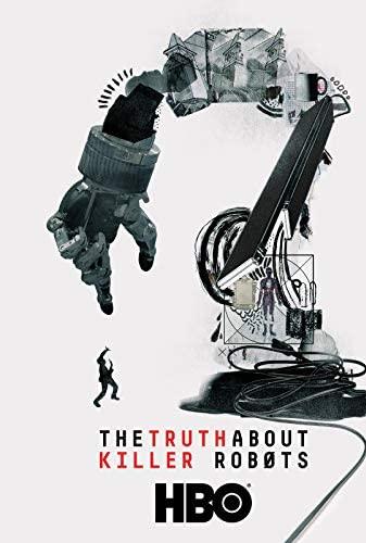 The Truth About Killer Robots (2018) [720p] [WEBRip] [YTS MX]